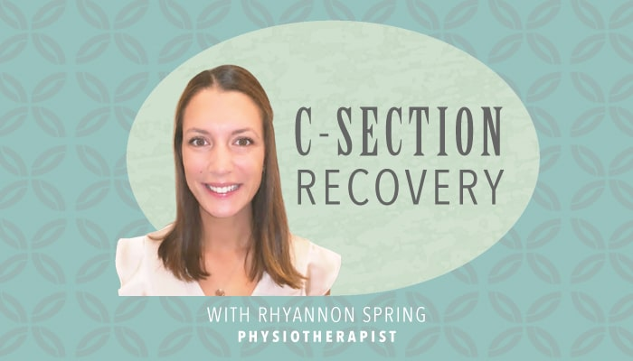 C-Section Recovery with Rhyannon Spring